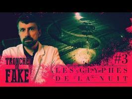 Les Glyphes de la Nuit - Tronche de Fake #3