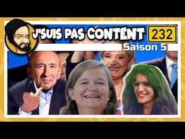 J'SUIS PAS CONTENT ! #232 : Gégé rassure, Schiappa perdure & Loiseau endure !