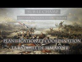 Sur le Champ - Planification et Coordination : La Bataille de Malakoff