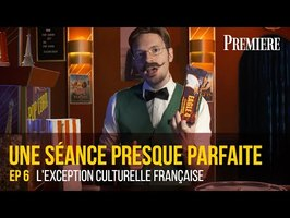 Une séance presque parfaite #6 - L'exception culturelle française -