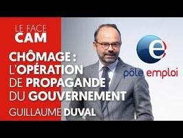 CHÔMAGE : L'OPÉRATION DE PROPAGANDE DU GOUVERNEMENT
