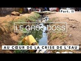 ON A VU LA CRISE DE L'EAU EN AFRIQUE (2/2)