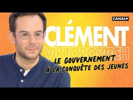 Clément Viktorovitch : le gouvernement à la conquête des jeunes - Clique - CANAL+