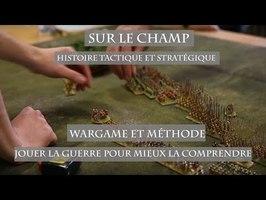 Wargame et méthode : Jouer la guerre pour mieux la comprendre - Sur le Champ