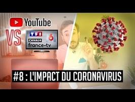 YouTube VS la télé #8 - L'impact du coronavirus dans les médias et internet