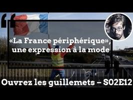 Usul. «France périphérique», autopsie d'une expression à la mode