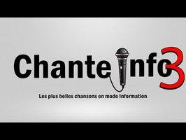 CHANTE INFO 3 - les plus belles chansons en mode information -