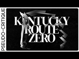 Pseudo-Critique : Kentucky Route Zero