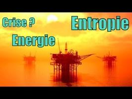 Crise énergétique ? Crise de l'entropie ! — Science étonnante #60