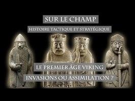 Le Premier âge viking : Invasion ou Assimilation ? - Sur le Champ