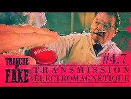 Mémoire de l'eau partie 2 : Transmission électromagnétique - Tronche de Fake 4.7