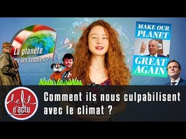 COMMENT ILS NOUS CULPABILISENT AVEC LE CLIMAT ?