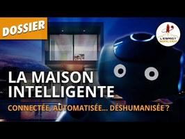 DOMOTIQUE : LA MAISON INTELLIGENTE - Dossier #20 - L'Esprit Sorcier