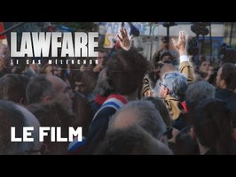 DOCUMENTAIRE - LAWFARE, LE CAS MÉLENCHON