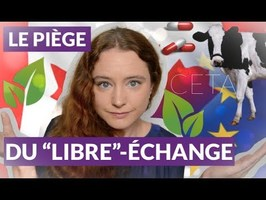 CETA - L'IMPOSTURE EXPLIQUÉE À CEUX QUI L'ONT VOTÉE (ET AUX AUTRES)