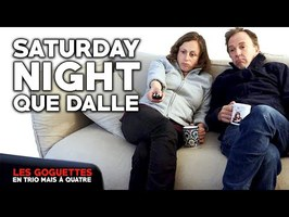 Saturday Night que dalle - Les Goguettes (en trio mais à quatre)