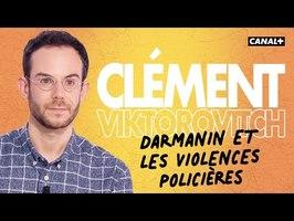 Clément Viktorovitch : Darmanin et les violences policières - Clique - CANAL+
