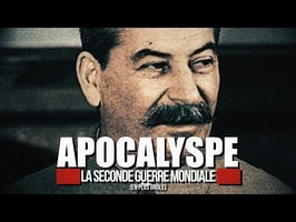 APOCALYSPE, LA SECONDE GU*RRE MONDIALE 2/3