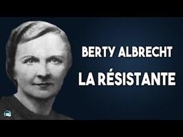 La double vie de Berty Albrecht - Les femmes résistantes de la WW2