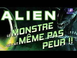 ALIEN : Le Monstre qui fait même pas peur !!