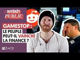 GAMESTOP : LE PEUPLE PEUT-IL VAINCRE LA FINANCE ?