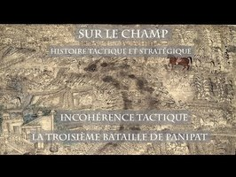 Sur le Champ feat D-Mystif - Incohérence tactique : La 3ème bataille de Panipat