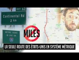 La seule route des USA avec des panneaux en kilomètres