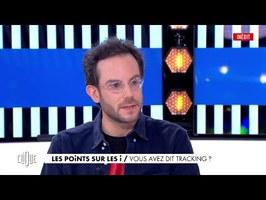 Clément Viktorovitch : vous avez dit tracking ? - Clique, 20h25 sur CANAL+