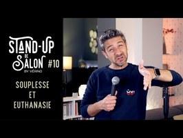 Souplesse et euthanasie... // VERINO - Stand Up de Salon #10