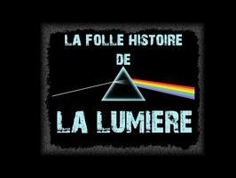 LA FOLLE HISTOIRE DE LA LUMIERE #CMH4