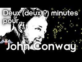 Deux (deux ?) minutes pour John Conway