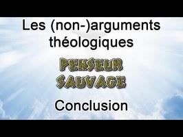 Les (non-)arguments théologiques - EP 12 - Conclusion