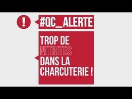 #QC Alerte : Trop de nitrites dans la charcuterie