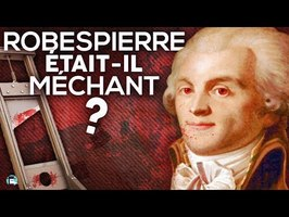 Robespierre était-il méchant ?