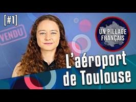 UN PILLAGE FRANÇAIS #1 : L'Aéroport de Toulouse