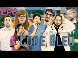 (Let's play Narratif) - CODE BLEU - Episode 6 - SAMU les copains !