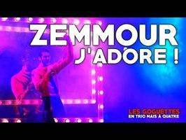 Zemmour, j'adore ! - Les Goguettes (en trio mais à quatre)