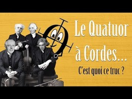 Le Quatuor à Cordes... C'EST QUOI CE TRUC ?!