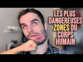 Les plus dangereuses zones du corps humain ?