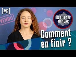 UN PILLAGE FRANÇAIS #6 : Comment en finir ?