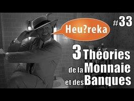 Il n'y a jamais d'argent sur votre compte ! 3 théories de la monnaie et des banques - Heu?reka #33