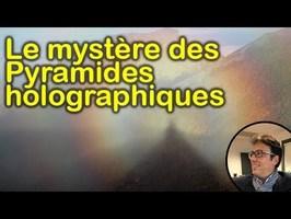 Le mystère des pyramides holographiques...