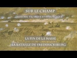 Sur le Champ - La Fin de la masse : La Bataille de Fredericksburg
