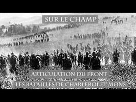 Articulation du Front : Les Batailles de Charleroi et Mons