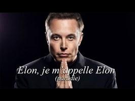 ♫ Elon, je m'appelle Elon ♫