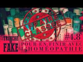 Pour en finir avec l'homéopathie - Tronche de Fake 4.8