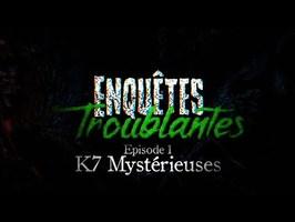 Enquêtes Troublantes - Ep1 - K7 Mystérieuses