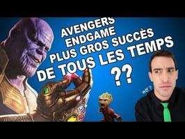 IDÉE REÇUE #36 : Avengers Endgame est un des plus gros succès de tous les temps ?