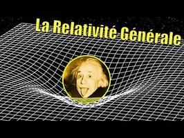 La Relativité Générale — Science étonnante #56