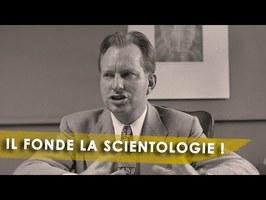 QUI EST L. RON HUBBARD, FONDATEUR DE LA SCIENTOLOGIE ? - Portrait Occulte